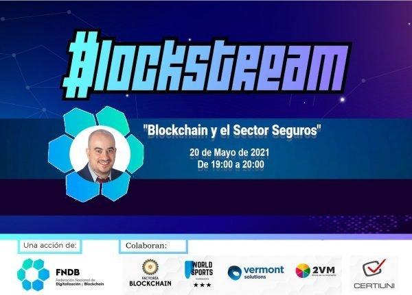 """BlockStream """"Blockchain y el sector seguros"""""""